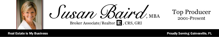 Susan Baird - Real Estate is My Business - Proudly Serving Gainesville, FL